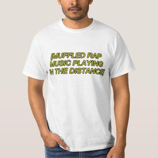 muffled rap music playing T-Shirt
