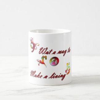 mug- 9 to 5, what a way to make a living coffee mug