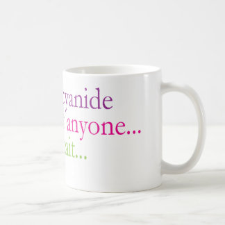 Mug: A Little Cyanide... Coffee Mug