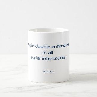 Mug: Avoid double entendres in all social ... Coffee Mug