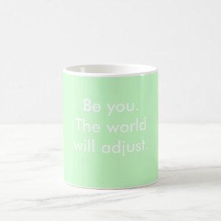 Mug - be you, the world will adjust