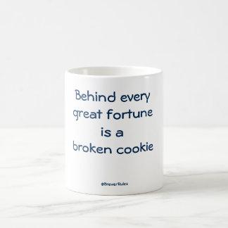 Mug: Behind every great fortune is a broken cookie Coffee Mug
