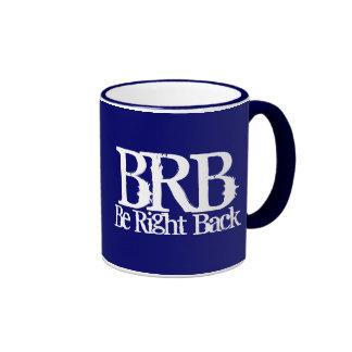 Mug BRB