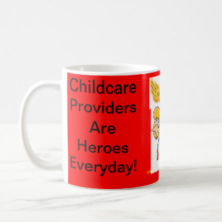 Mug. Childcare Providers Are Heroes Everyday