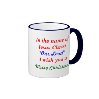 MUG CHISTMAS IN THE NAME OF OUR LORD