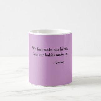 Mug - Dryden habits quote