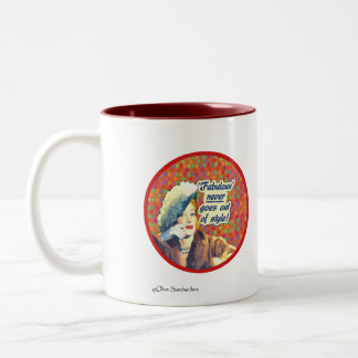 "Mug - ""Fabulous Never Out of Style"""