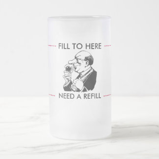 Mug FILL TO HERE NEED A REFILL