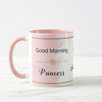 Mug-Good Morning Princess You Are Beautiful Just Mug