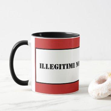 Mug-Illegitimi Non Carborundum Mug