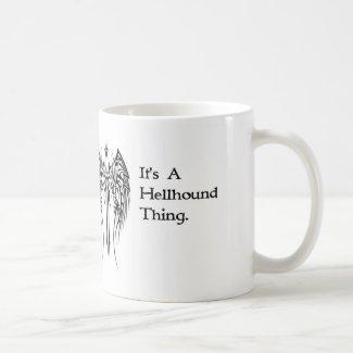 Mug - It's a Hellhound Thing