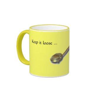 Mug - Keep it loose ... mug