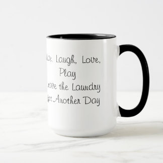 Mug - Live, Laugh, Love. Play leave the laundry