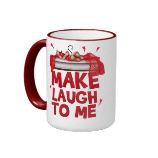 """Mug """"Make laugh to me """""""