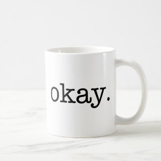 Mug: okay. coffee mug