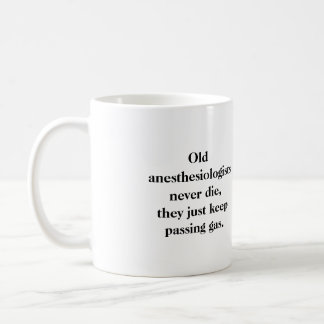 Mug - Old anesthesiologists never die