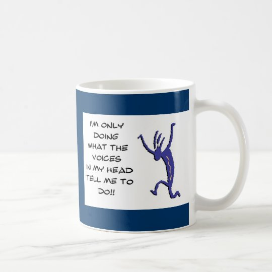 Mug - Only Doing What the Voices Tell Me