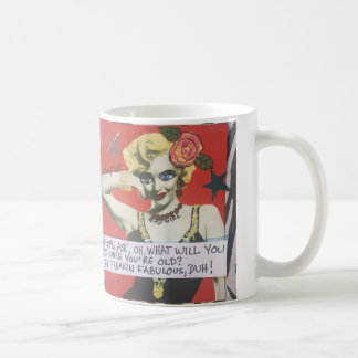 Mug-PEOPLE ASK WHAT WILL YOU DO WHEN YOU'RE OLD? Coffee Mug