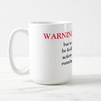 """Mug/Quote """"Warning"""" Coffee Mug"""