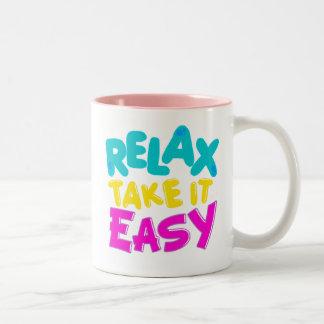 mug : RELAX TAKE IT EASY