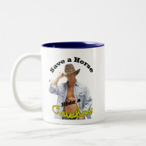 Mug: Save a Horse Ride a Cowboy Two-Tone Coffee Mug