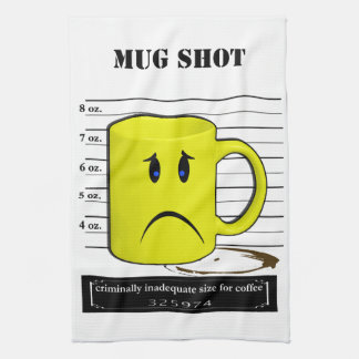 Mug Shot Coffee Mug Cup Cartoon Meme Kitchen Towel