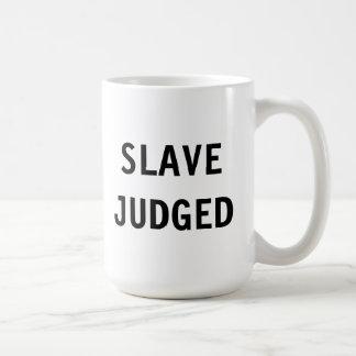Mug Slave Judged