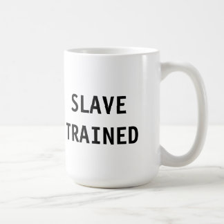 Mug Slave Trained