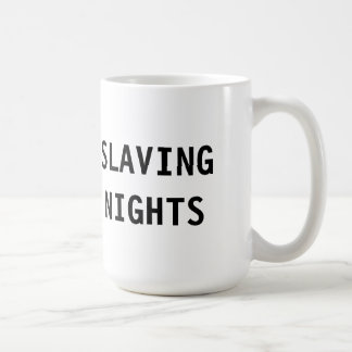 Mug Slaving Nights