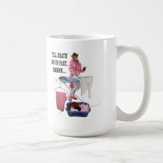 Mug - Till Death Do Us Part. Hmmnn.