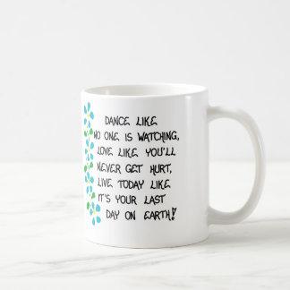 Mug - Uplifting quote.  Inspirational saying