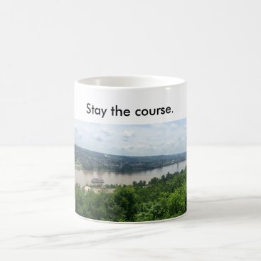 Coffee Themed Mug w/ riverboat on Ohio R.--Stay the course.