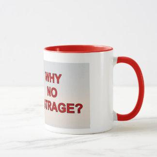 Mug - Why No Outrage?