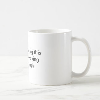 Mug with message- you don't have time to read mugs