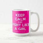 keep calm and fight like a girl  Mugs