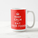 [Crown] keep calm and eat your food  Mugs