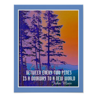 Muir quote nature art poster mountain pines