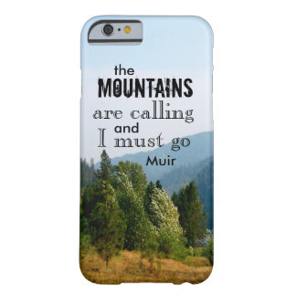 Muir quote the mountains are calling nature photo barely there iPhone 6 case