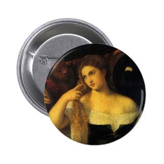 Mujer con un espejo por Titian, renacimiento del Pin Redondo De 2 Pulgadas