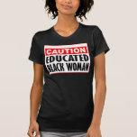 Mujer negra educada de la precaución -- Camiseta
