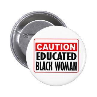 Mujer negra educada de la precaución pin redondo 5 cm