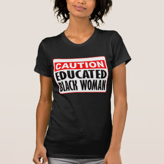 Mujer negra educada de la precaución camisetas