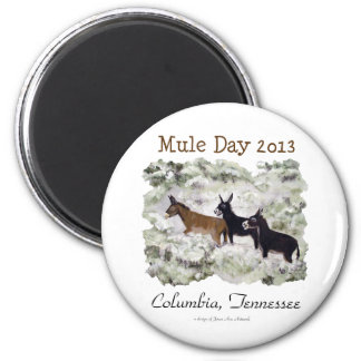 """Mule Day 2013: Columbia, Tn."" Round Magnet"
