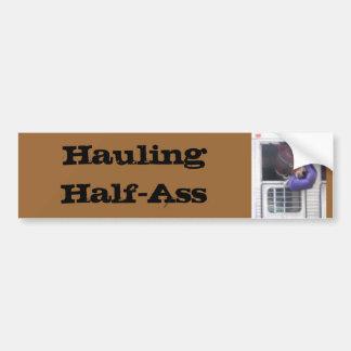 Mule, Hauling Half-Ass Bumper Sticker