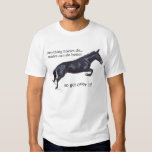 Mules are Better! T Shirts