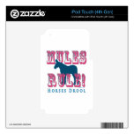 Mules Rule Horses Drool 1 iPod Touch 4G Skins