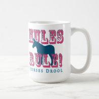 Mules Rule Horses Drool Mugs