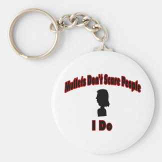 Mullets Don't Scare People-I Do Keychain