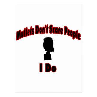 Mullets Don't Scare People-I Do Postcard