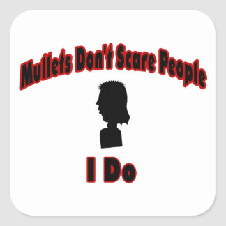 Mullets Don't Scare People-I Do Square Sticker